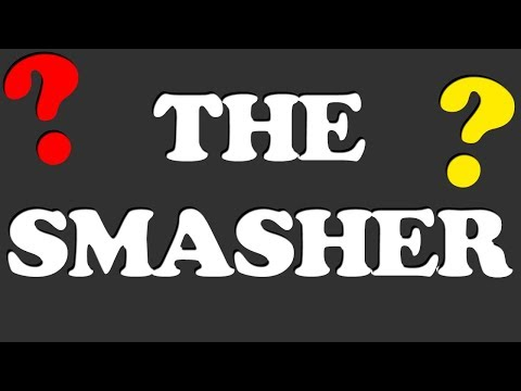 The Smasher?