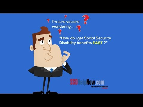 How to Get Social Security Disability Benefits Fast
