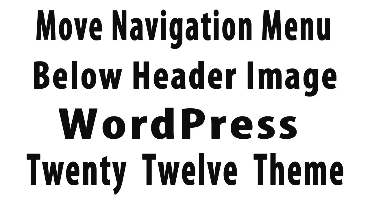 Move Navigation Menu Below Header Wordpress Twenty Twelve Theme