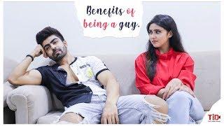 TID| Benefits of Being A Guy| FT Akash Choudhary, Pooja Muralia