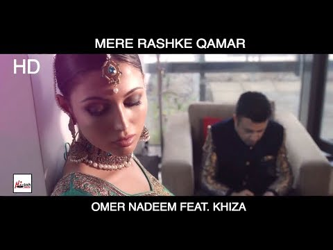 MERE RASHKE QAMAR - OMER NADEEM FEAT. KHIZA - BEST LOVE SONG -OFFICIAL VIDEO - LATEST VIDEO