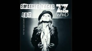 ZZ WARD - PUT THE GUN DOWN (SMASHED FACES EDIT)