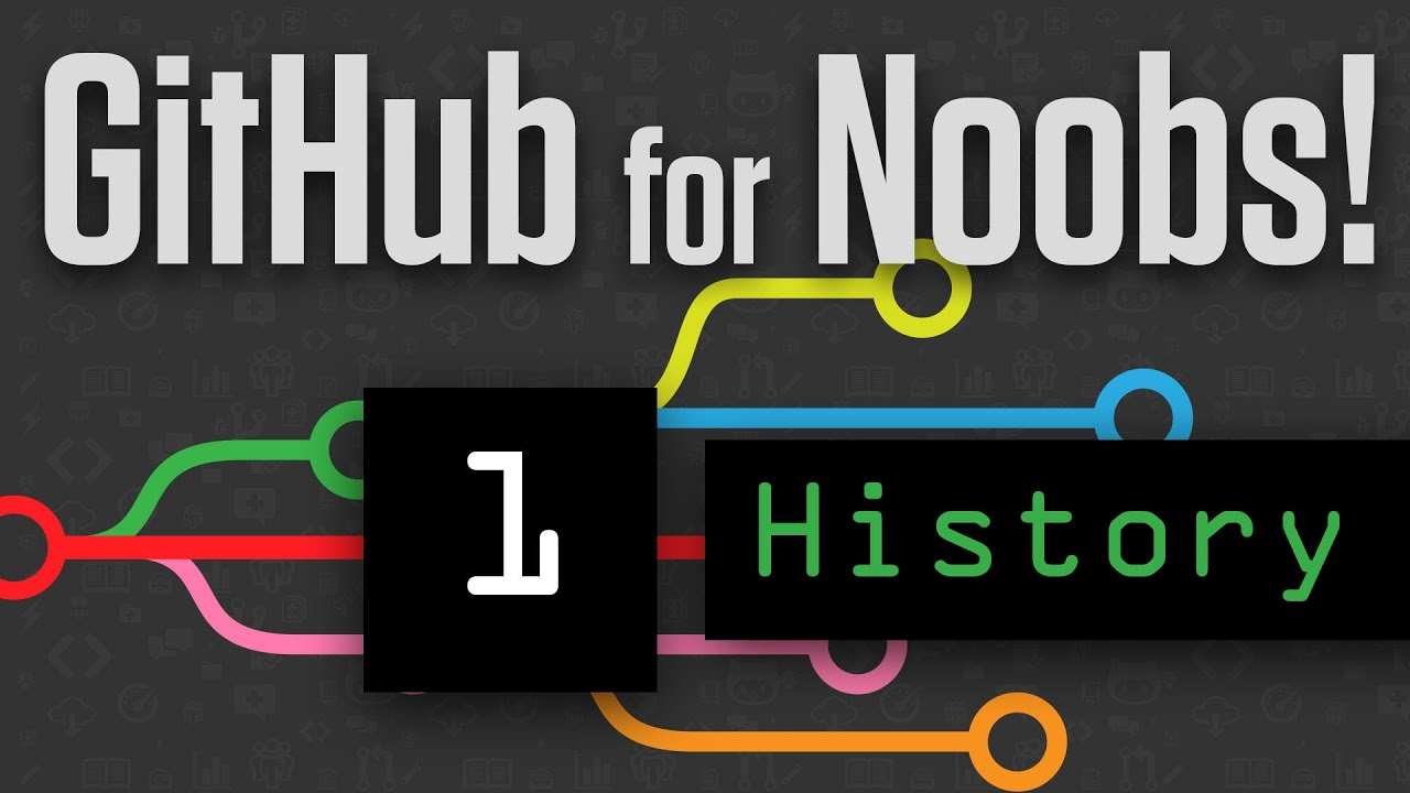 GitHub for Noobs (1/4) – A Short History