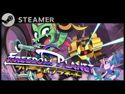 The Steamer - Freedom Planet - Every stream has something.