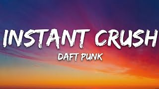 Daft Punk - Instant Crush (Lyrics) ft. Julian Casablancas