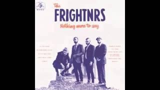 The Frightnrs Till Then