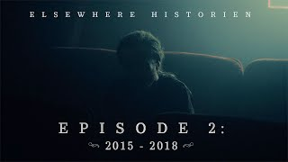 Elsewhere Historien - Episode 2 (2015-2018)