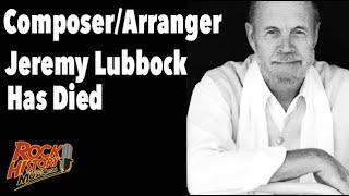 Composer-Arranger Jeremy Lubbock Has Died