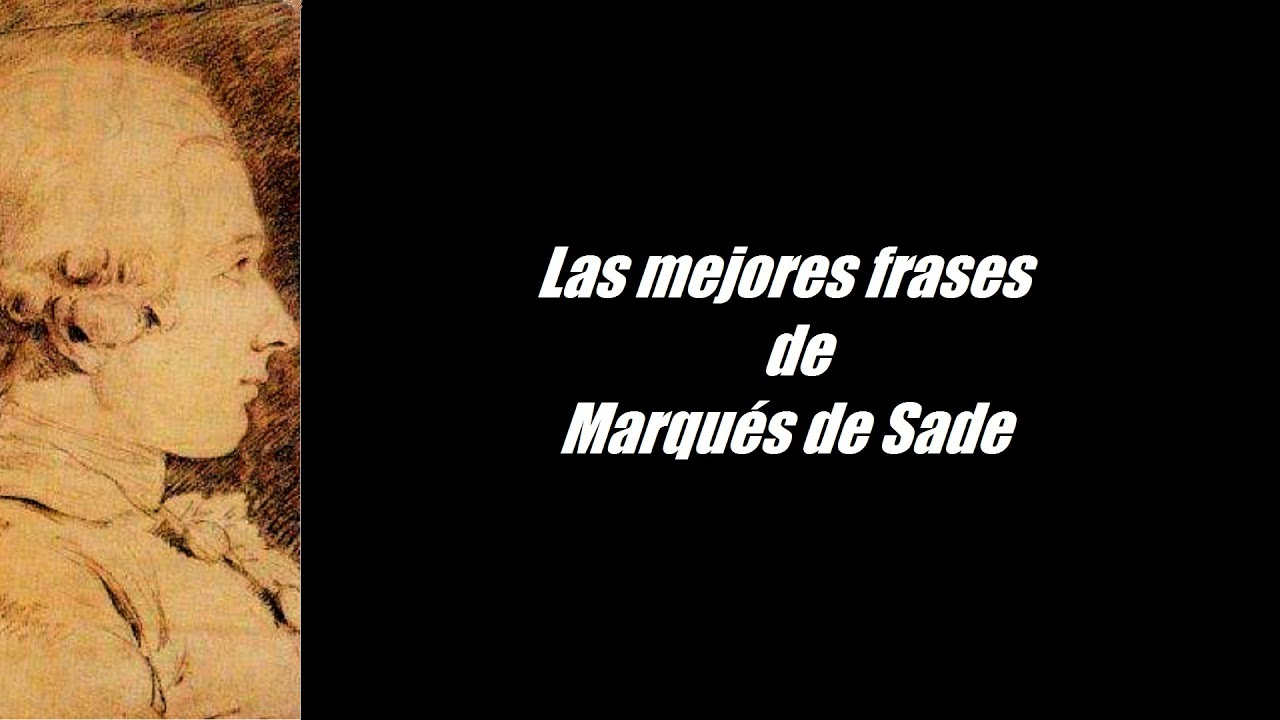 Frases Célebres De Marqués De Sade