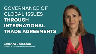 GOVERNANCE OF GLOBAL ISSUES THROUGH INTERNATIONAL TRADE AGREEMENTS| IE EXPLAINS