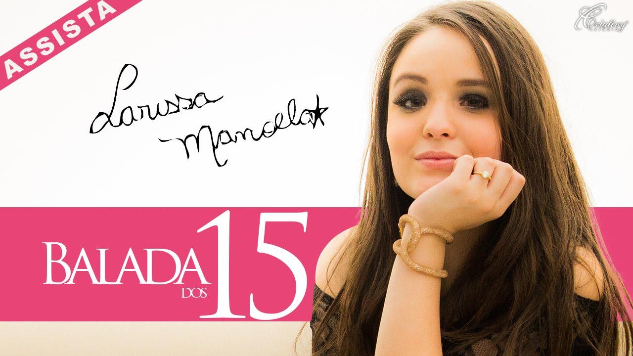 Larissa Manoela - Balada dos 15 anos - YouTube 37c07eecf6