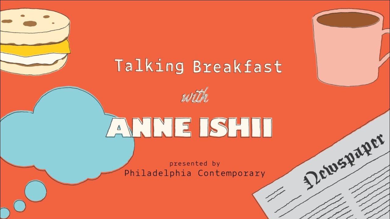 Talking Breakfast with Anne Ishii