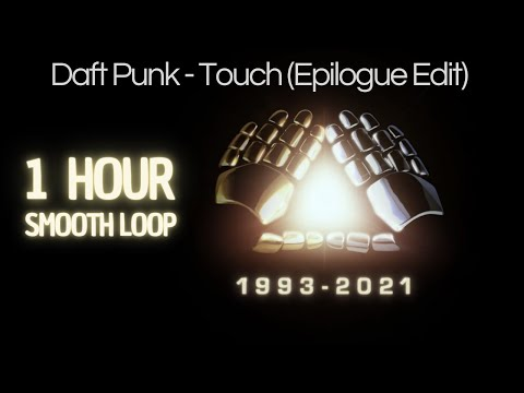 Daft Punk - Touch (Epilogue Edit) [1h w/ Smooth Loop]