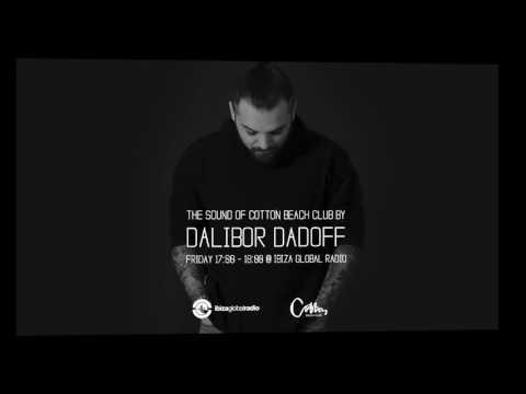 Dalibor Dadoff - The Sound Of Cotton Beach Club (IBIZA GLOBAL RADIO) 2017 vol.03