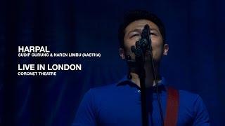 Sudip Gurung & Naren Limbu (Aastha) - Harpal Live in London