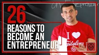 26 Reasons To Become an Entrepreneur
