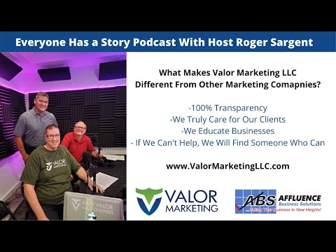 Everyone Has a Story With Valor Marketing LLC
