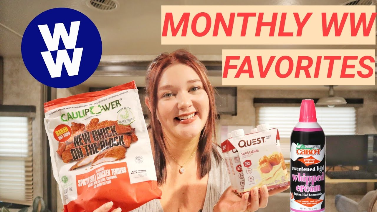 MONTHLY TOP FAV WW FOOD & PRODUCTS THAT I LOVE & FAV LIFESTYLE PRODUCTS!
