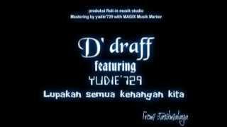 D'draff feat yudie729 Lupakan semua kenangan kita (Indie tasikmalaya)