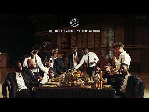 02. BKO – Roll It ft. Jairzinho, Poke (Prod. Whiteboy) [GATE 17]