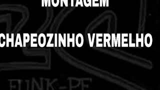 Gambar cover MONTAGEM- CHAPEOZINHO VERMELHO (FUNKPE)