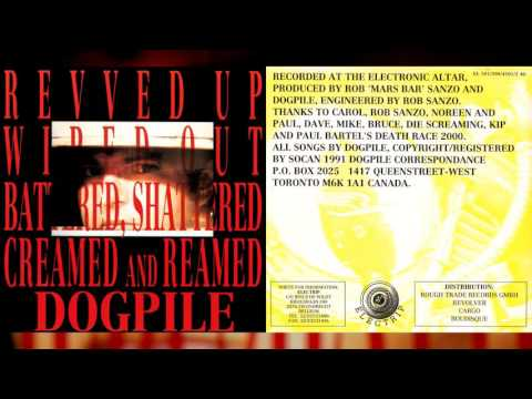 """DOGPILE """"Revved Up, Wiped Out, Battered, Shattered, Creamed and Reamed"""" [Full Album]"""