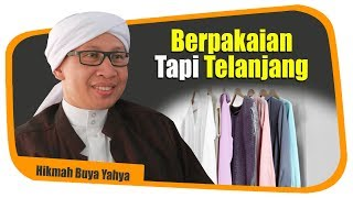 Download Video Berpakaian Tapi Telanjang - Hikmah Buya Yahya MP3 3GP MP4