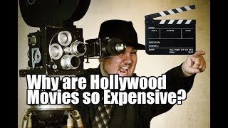 Why are Hollywood Movies so Expensive?