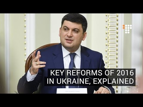 Key Reforms Of 2016 in Ukraine, Explained