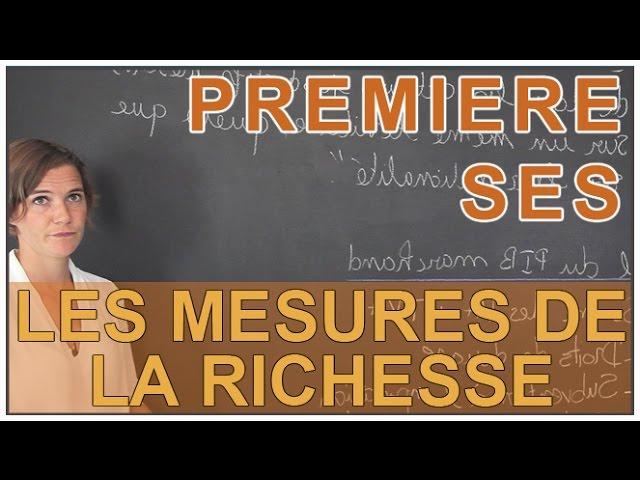 Les mesures de la richesse - SES 1ère - Les Bons Profs