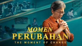 Film Rohani Kristen | MOMEN PERUBAHAN | Diangkat Ke Kerajaan Surga - Edisi Dubbing