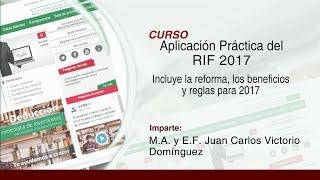 Aplicación Práctica del RIF 2017 - Incluye la reforma, los beneficios y reglas para 2017