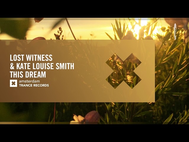 VOCAL TRANCE: Lost Witness & Kate Louise Smith - This Dream (ATR) + LYRICS