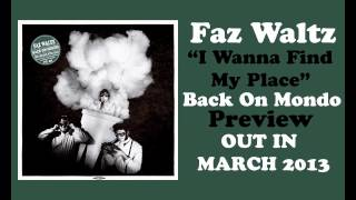 "Faz Waltz-""I Wanna Find My Place""- PREVIEW- Back On Mondo (2013)"