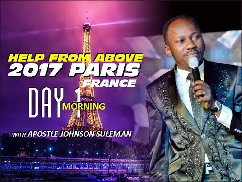 Help From Above PARIS, Day 1 Morning Session - Apostle Johnson Suleman