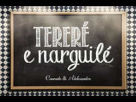 Conrado & Aleksandro - Tereré e Narguilé