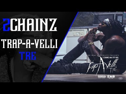 "2 Chainz - ""Trap-A-Velli Tre"" - Full Mixtape - 2015"