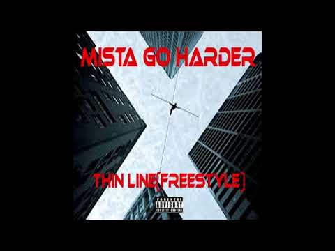 Mista Go Harder Thin Line(freestyle)