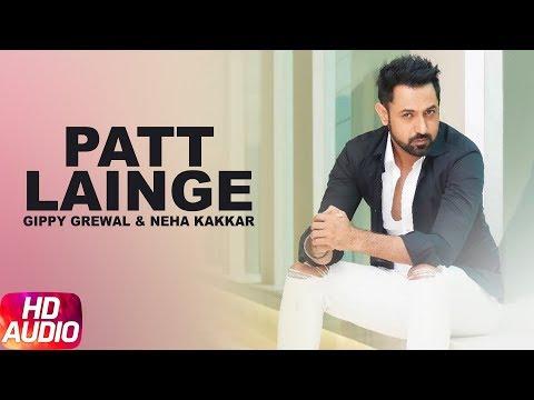 Patt Lainge (Full Audio Song) | Desi Rockstar 2 | Gippy Grewal Ft.Neha Kakkar | Dr