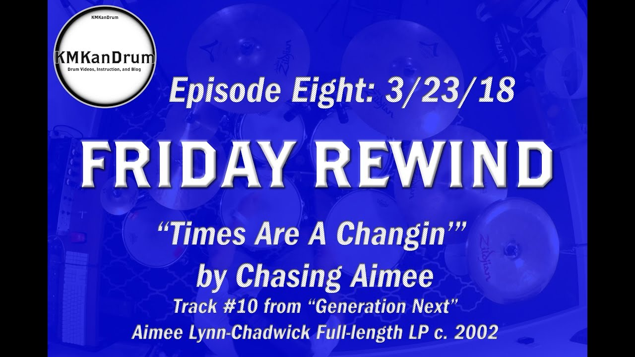 """FRIDAY REWIND Wk 8: """"Times Are A Changing"""" by Aimee Lynn Chadwick"""