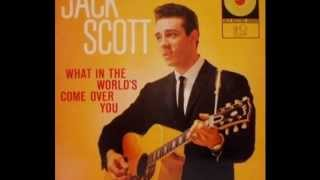 Jack Scott - What In The World