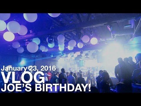 Joe's Birthday Celebration!   Vlog - January 23, 2016