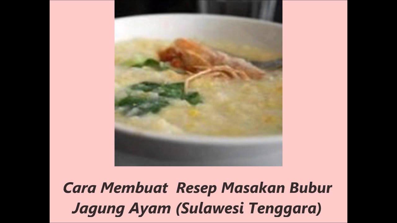 Resep Masakan Bubur Jagung Ayam Sulawesi Tenggara Youtube