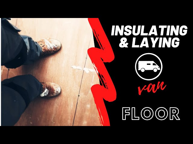 INSULATING and laying the FLOOR/ Episode 7/ Citroen Relay Van Conversion.