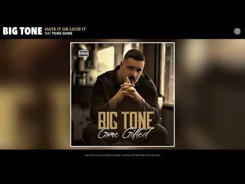 Big Tone - Hate It Or Love It (Audio)