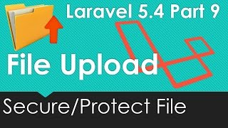Laravel 5.4 File upload - Secure/Protect your File #9/9