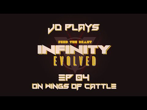 On the Wings of Cattle - FTB Infinity Evolved Let's Play EP004