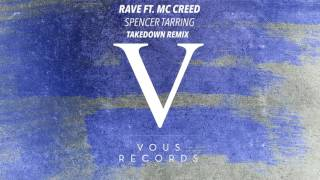 Spencer Tarring - Rave ft. MC Creed (Takedown Remix)