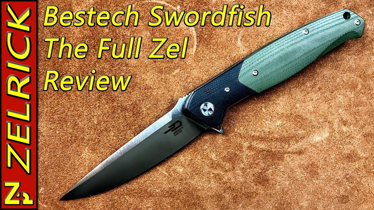 Bestech Swordfish The Full Zel Review