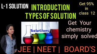 Introduction and Types of Solution Class 12th part 1 Chapter 2 Edu-Dream Classes